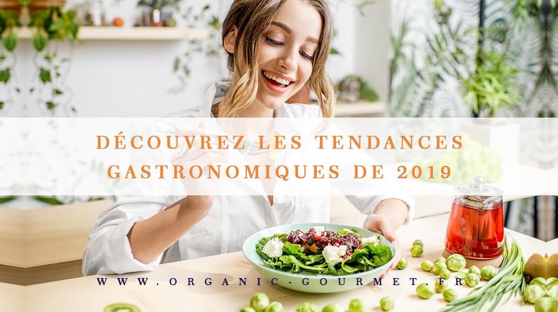 Découvrez les tendances gastronomiques de 2019